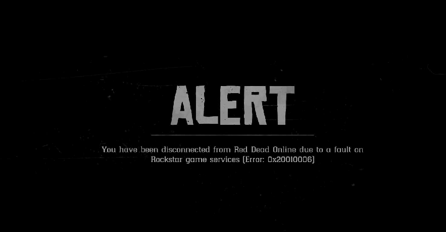 ALERT: You have been disconnected from Red Dead Online due to a fault on Rockstar game services (Error: 0x20010006)